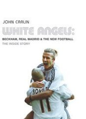 Image for White Angels: Beckham, Real Madrid and the New Football