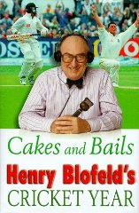 Image for Cakes and Bails: Henry Blofeld's Cricket Year