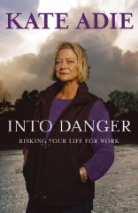 Image for Into Danger: Risking Your Life for Work
