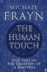 Image for The Human Touch: Our Part in the Creation of a Universe