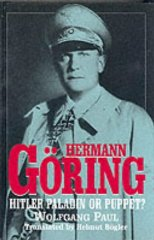 Image for Hermann Goring: Hitler Paladin or Puppet?