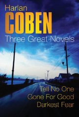 Image for Harlan Coben: Three Great Novels: The Bestsellers: Darkest Fear, Gone For Good, Tell No One: Tell No One, Gone for Good, Darkest Fear