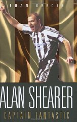 Image for Alan Shearer: Captain Fantastic