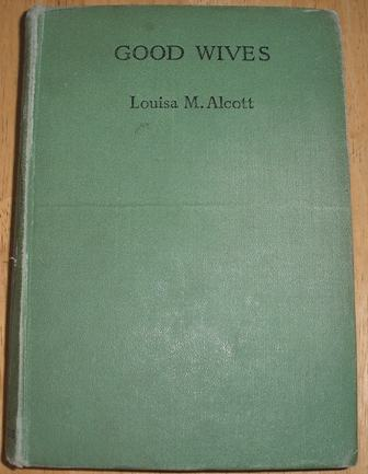 Image for Good Wives - A Story for Girls - Being a Sequel to Little Women