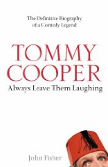 Image for Tommy Cooper: Always Leave Them Laughing: The Definitive Biography of a Comedy Legend