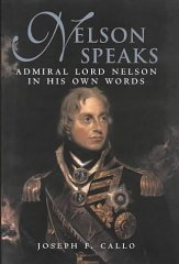 Image for Nelson Speaks : Admiral Lord Nelson in His Own Words