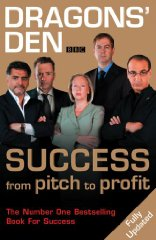 Image for Dragons' Den: Success from Pitch to Profit