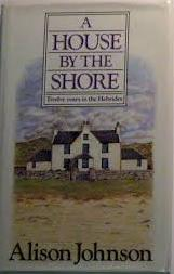 Image for A House by the Shore: Twelve Years of the Hebrides(Signed)
