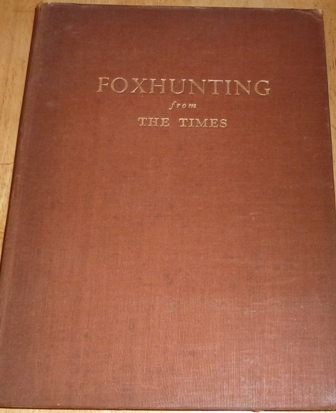 Image for Foxhunting from the Times: Articles by  the Hunting Correspondent of the Times