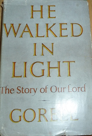 Image for He Walked in Light: The Story of Our Lord