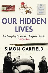 Image for Our Hidden Lives: The Everyday Diaries Of A Forgotten Britain 1945-1948