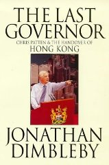 Image for The Last Governor: Chris Patten & the Handover of Hong Kong