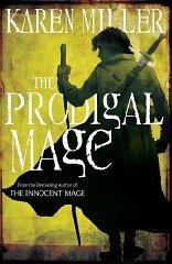 MILLER, KAREN - The Prodigal Mage: Book one (Fishermans Children 1)