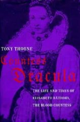 Image for Countess Dracula: Life and Times of Elisabeth Bathory, the Blood Countess