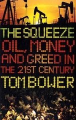 Image for The Squeeze: Oil, Money and Greed in the 21st Century