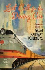 Image for Last Call for the Dining Car: The Telegraph Book of Great Railway Journeys