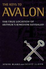 Image for The Keys to Avalon: The True Location of Arthur's Kingdom Revealed