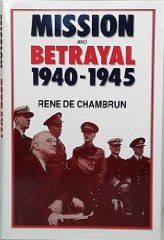 Image for Mission and Betrayal, 1940-1945: My Crusade for England