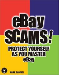 Image for eBay Scams!: Protect Yourself as You Master eBay