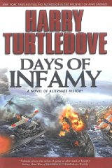 Image for Days of Infamy: A Novel of Alternate History