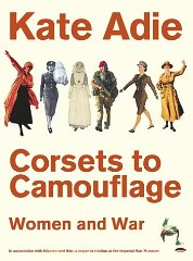 Image for Corsets to Camouflage: Women and War