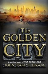 HAWKS, JOHN TWELVE - The Golden City (The Fourth Realm Trilogy)