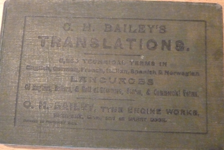 Image for C.H. Bailey's Translations -Technical terms in English, German, French, Italian, Spanish and Norwegian languages of engine, boilers & hull of steamers, stores & commercial terms.