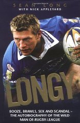 Image for Longy: Booze, Brawls, Sex and Scandal - The Autobiography of the Wild Man of Rugby League