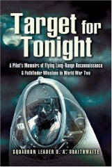Image for Target For Tonight:A Pilot's Memoirs of Flying Long-Range Reconnaissance And Pathfinder Missions In World War II