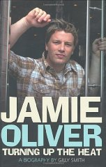 Image for Jamie Oliver: Turning Up the Heat: A Biography