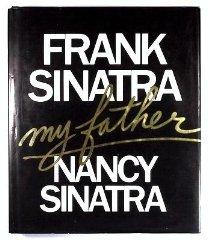SINATRA, NANCY - Frank Sinatra, My Father
