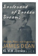 Image for Boulevard of Broken Dreams: The Life, Times, and Legend of James Dean