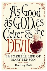 Image for As Good as God, as Clever as the Devil: The Impossible Life of Mary Benson