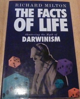 Image for The Facts of Life: Shattering the Myth of Darwinism