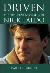 Image for Driven: The Definitive Biography of Nick Faldo