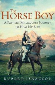Image for The Horse Boy: A Father's Miraculous Journey To Heal His Son