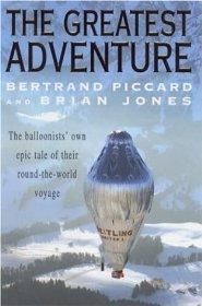 Image for The Greatest Adventure. the Balloonists' Own Epic Tale of Their Round-the-World Voyage
