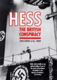 HARRIS, JOHN - Hess:The British Conspiracy