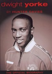 Image for Dwight Yorke: The Official Biography [Illustrated]