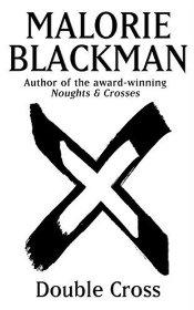 Image for Double Cross: Book 4 (Noughts And Crosses)