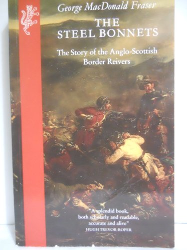 Image for The Steel Bonnets: The Story of the Anglo-Scottish Border Reivers
