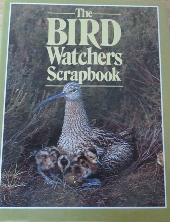 Image for The Bird Watcher's Scrapbook: Extracts From The Encyclopedia of Birds