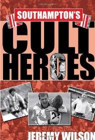 Image for Southampton's Cult Heroes: Saints' Twenty Greatest Icons