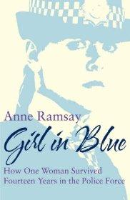 Image for Girl in Blue: How One Woman Survived Fourteen Years in the Police: How One Woman Survived Fourteen Years in the Police Force
