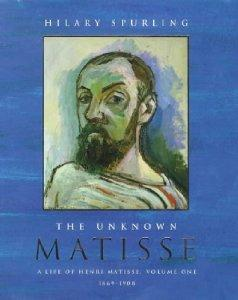 Image for The Unknown Matisse: A Life of Henri Matisse Volume One