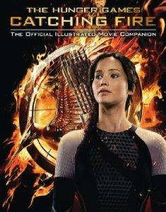 Image for Catching Fire: The Official Illustrated Movie Companion (Hunger Games Trilogy)