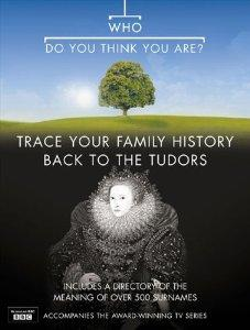 Image for Who Do You Think You Are? Trace Your Family History Back to the Tudors (Bk. 3)