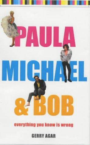 Image for Paula, Michael and Bob: Everything You Know Is Wrong