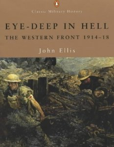 Image for Eye-deep in Hell: The Western Front 1914-1918 (Penguin Classic Military History)