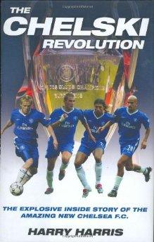 Image for The Chelski Revolution: The Explosive Inside Story of the Amazing New Chelsea F.C.